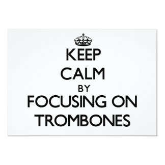 Keep Calm by focusing on Trombones 5x7 Paper Invitation Card