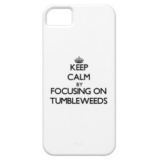 Keep Calm by focusing on Tumbleweeds iPhone SE/5/5s Case