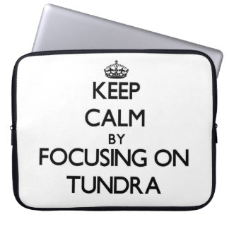 Keep Calm by focusing on Tundra Computer Sleeve