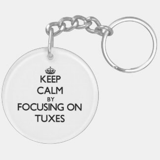 Keep Calm by focusing on Tuxes Double-Sided Round Acrylic Keychain