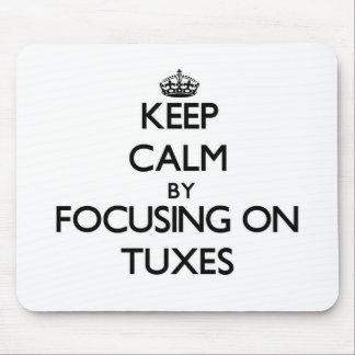 Keep Calm by focusing on Tuxes Mousepad