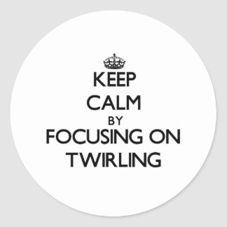 Keep Calm by focusing on Twirling Round Stickers
