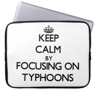 Keep Calm by focusing on Typhoons Laptop Computer Sleeves
