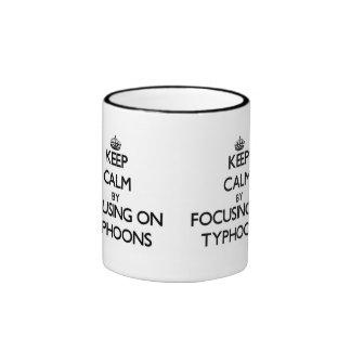 Keep Calm by focusing on Typhoons Coffee Mugs