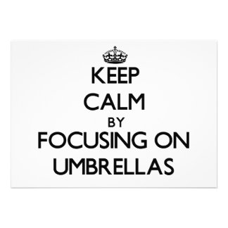 Keep Calm by focusing on Umbrellas Custom Invitations