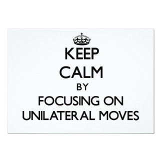 Keep Calm by focusing on Unilateral Moves 5x7 Paper Invitation Card