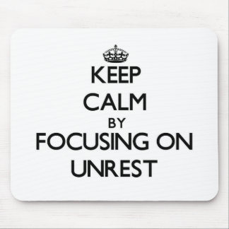 Keep Calm by focusing on Unrest Mouse Pad