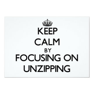 Keep Calm by focusing on Unzipping 5x7 Paper Invitation Card