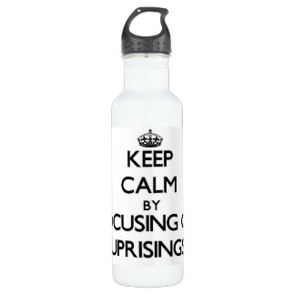 Keep Calm by focusing on Uprisings 24oz Water Bottle