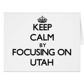 Keep Calm by focusing on Utah Greeting Card