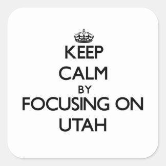 Keep Calm by focusing on Utah Sticker