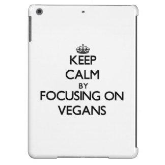 Keep Calm by focusing on Vegans iPad Air Cover