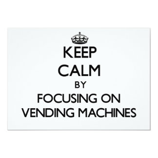 Keep Calm by focusing on Vending Machines Custom Invite