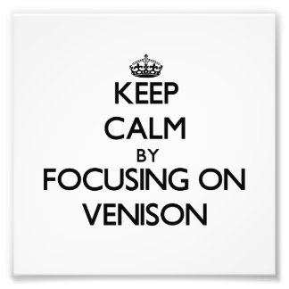 Keep Calm by focusing on Venison Photo