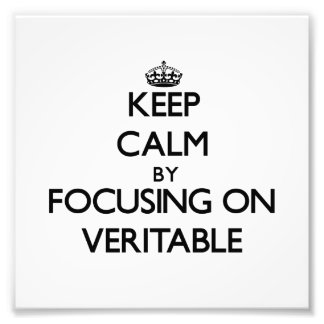 Keep Calm by focusing on Veritable Art Photo