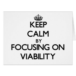 Keep Calm by focusing on Viability Large Greeting Card