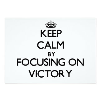 """Keep Calm by focusing on Victory 5"""" X 7"""" Invitation Card"""