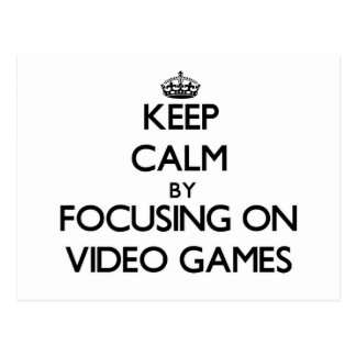 Keep Calm by focusing on Video Games Postcard