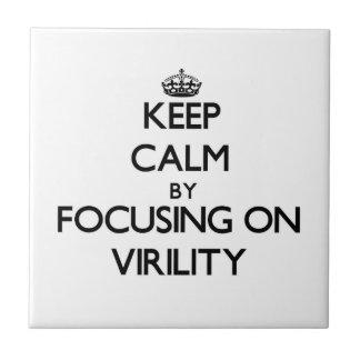 Keep Calm by focusing on Virility Tile