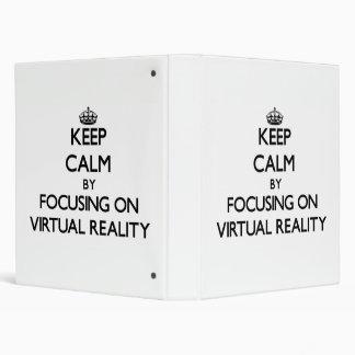 Keep Calm by focusing on Virtual Reality Vinyl Binders