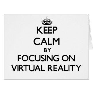 Keep Calm by focusing on Virtual Reality Card