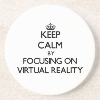 Keep Calm by focusing on Virtual Reality Beverage Coaster