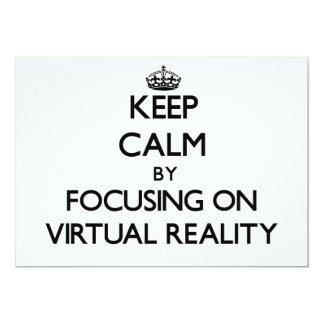 "Keep Calm by focusing on Virtual Reality 5"" X 7"" Invitation Card"