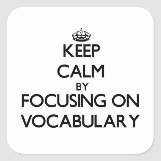 Keep Calm by focusing on Vocabulary Stickers