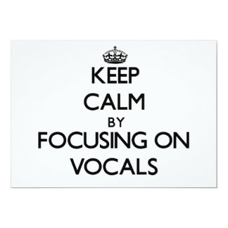 Keep Calm by focusing on Vocals 5x7 Paper Invitation Card