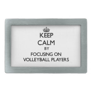 Keep Calm by focusing on Volleyball Players Rectangular Belt Buckles