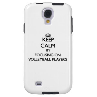 Keep Calm by focusing on Volleyball Players Galaxy S4 Case