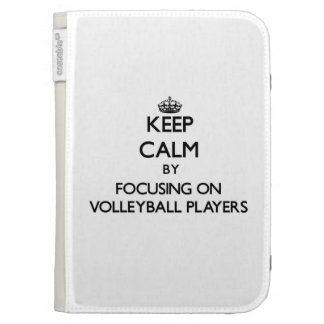 Keep Calm by focusing on Volleyball Players Kindle Covers