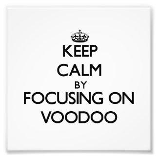 Keep Calm by focusing on Voodoo Photo