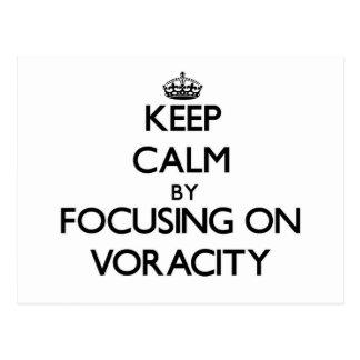 Keep Calm by focusing on Voracity Postcard
