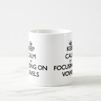 Keep Calm by focusing on Vowels Mugs