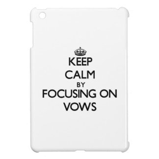 Keep Calm by focusing on Vows iPad Mini Cover