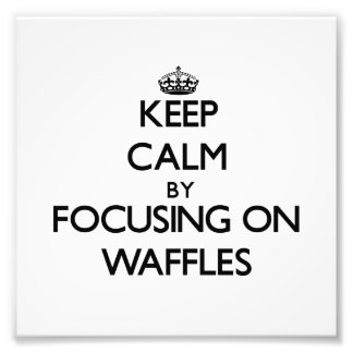 Keep Calm by focusing on Waffles Photographic Print