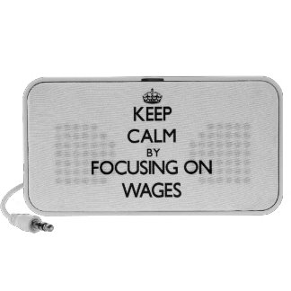 Keep Calm by focusing on Wages iPod Speaker