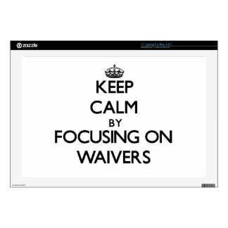 """Keep Calm by focusing on Waivers 17"""" Laptop Decal"""