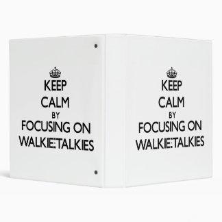 Keep Calm by focusing on Walkie-Talkies 3 Ring Binders