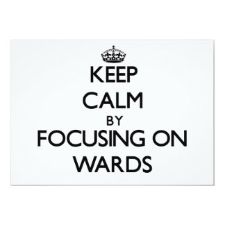 "Keep Calm by focusing on Wards 5"" X 7"" Invitation Card"