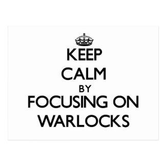 Keep Calm by focusing on Warlocks Post Card