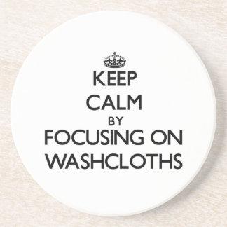 Keep Calm by focusing on Washcloths Drink Coaster