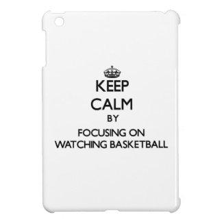 Keep Calm by focusing on Watching Basketball iPad Mini Case