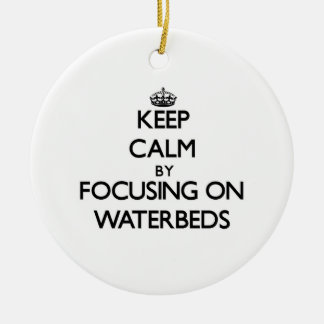 Keep Calm by focusing on Waterbeds Christmas Ornaments