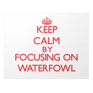 Keep calm by focusing on Waterfowl Memo Notepads