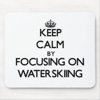 Keep Calm by focusing on Waterskiing Mousepads
