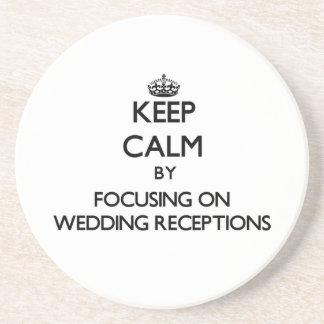 Keep Calm by focusing on Wedding Receptions Drink Coasters