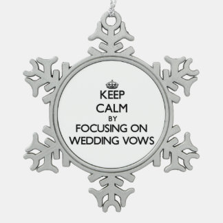 Keep Calm by focusing on Wedding Vows Ornament