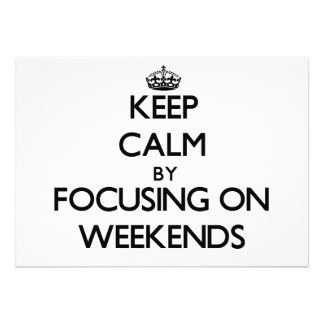 Keep Calm by focusing on Weekends Cards